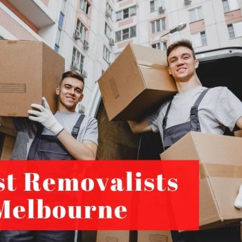 10 Best Removalists In Melbourne 2020 (Top Rated)